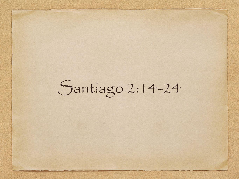 Santiago 2:14-24 [leer y explicar]